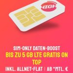 HIGH Mobile 5 GB Telekom LTE Allnet Flat ab 10€ pro Monat | 20 GB Flat ab 20€ | ohne Anschlussgebühr